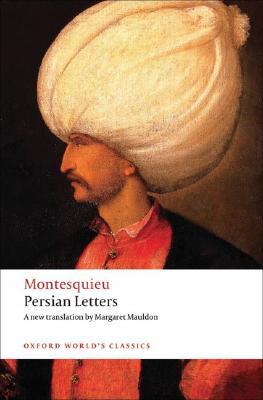 Persian Letters Andrew Kahn, Margaret Mauldon, Montesquieu